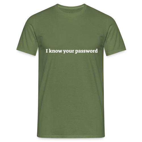 I know your password - Herre-T-shirt