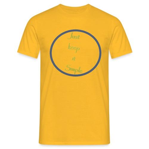 Keep it simple - Men's T-Shirt