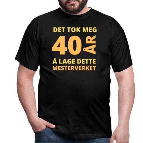 bursdagsgave til 40 åring - T-skjorte for menn