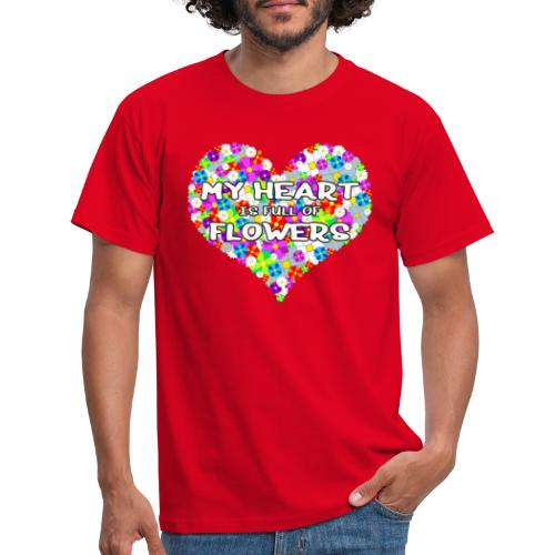 My Heart is full of Flowers - Männer T-Shirt