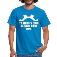 It's Sunny I'm Going Mountain Biking - Men's T-Shirt - royal blue