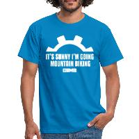It's Sunny I'm Going Mountain Biking - Men's T-Shirt royal blue