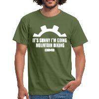 It's Sunny I'm Going Mountain Biking - Men's T-Shirt military green