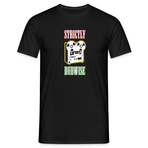 Strictly Dubwise - Männer T-Shirt