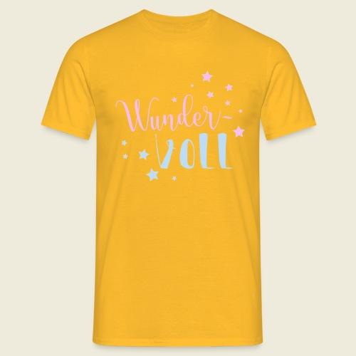 Wunder-VOLL Voller Wunder wundervoll - Männer T-Shirt