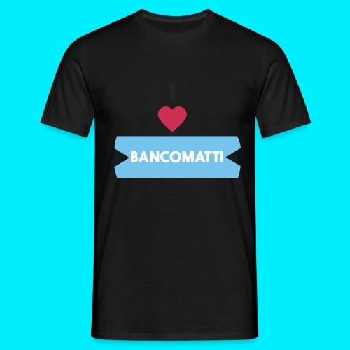 I LOVE BANCOMATTI CUOREnero - Maglietta da uomo