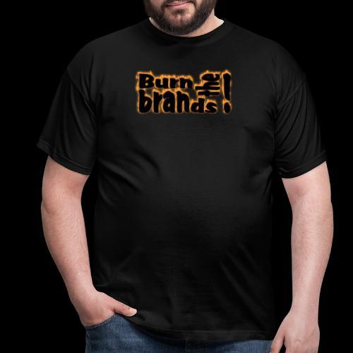 brandsburning - Männer T-Shirt