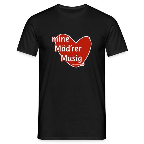 Mine Mäd´rer Musig - Männer T-Shirt