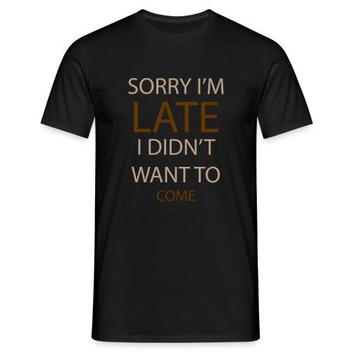 Sorry im late - Herre-T-shirt