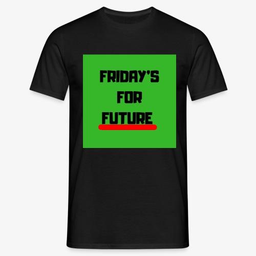 Friday's for future - Männer T-Shirt