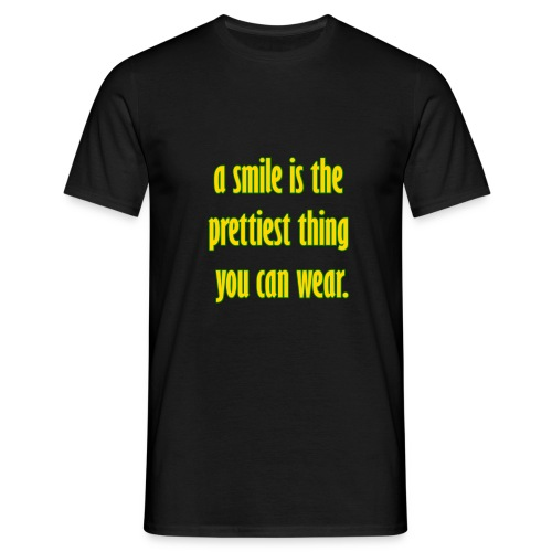 A smile is the prettiest thing you can wear. - Männer T-Shirt