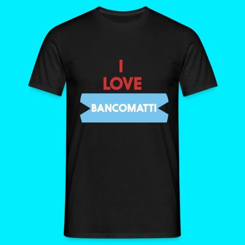 I LOVE BANCOMATTI VerROSSO - Maglietta da uomo
