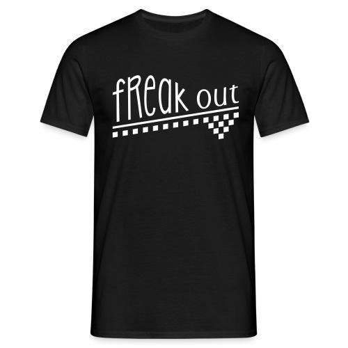 FREAK OUT - Männer T-Shirt