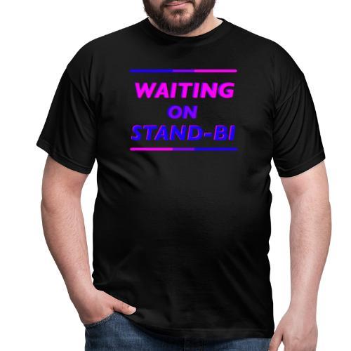 Waiting On Stand-BI - Men's T-Shirt