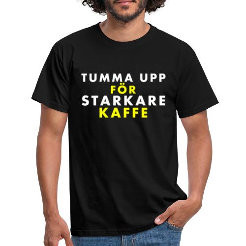 Tumma upp för starkare kaffe - T-shirt herr