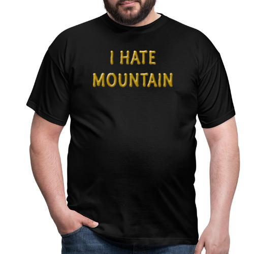 hate mountain - Männer T-Shirt