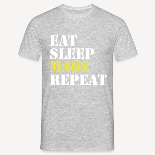EAT SLEEP MASS REPEAT - Men's T-Shirt