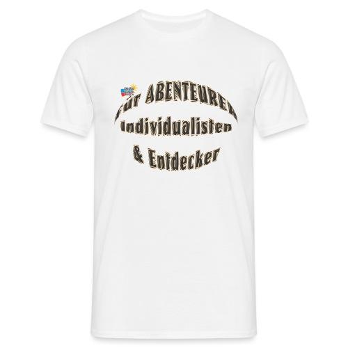 Abenteurer Individualisten & Entdecker - Männer T-Shirt