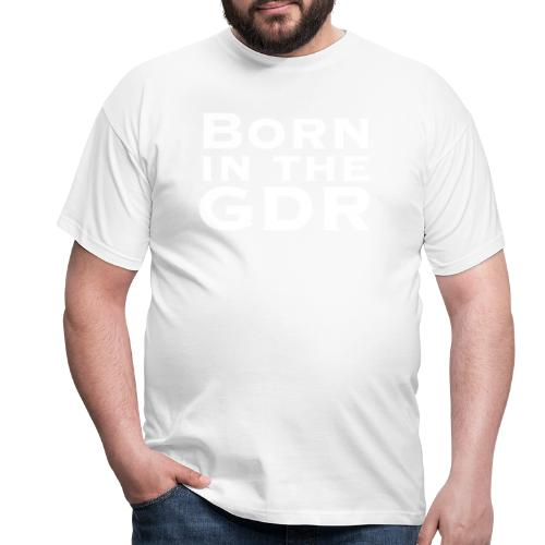 Born In The GDR - Männer T-Shirt