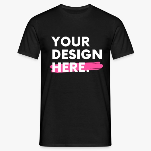 Your Design Here. - Men's T-Shirt