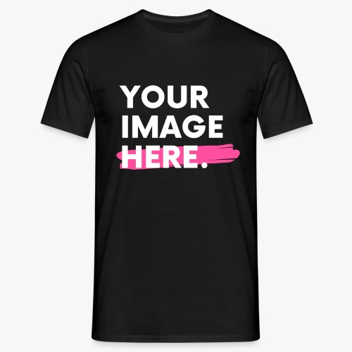 Your Image Here - Men's T-Shirt