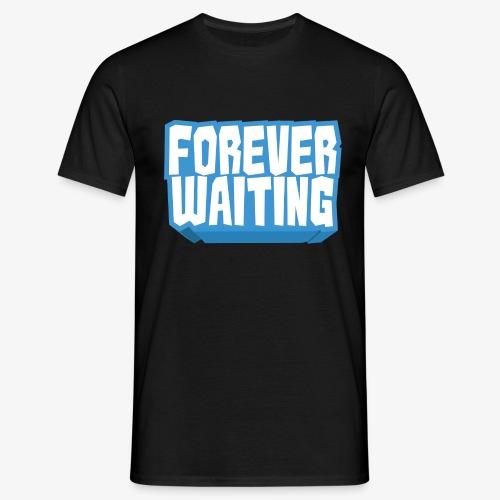 Forever Waiting - Men's T-Shirt