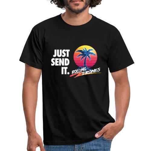 Just Send It @ RollingDrones - Men's T-Shirt