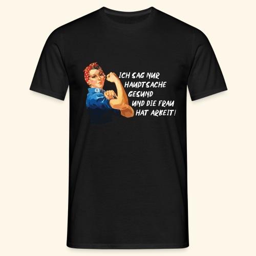 Frau Arbeit lustige Sprüche für Männer Macho - Männer T-Shirt