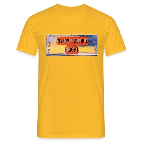 Remove before flight 3 - Männer T-Shirt