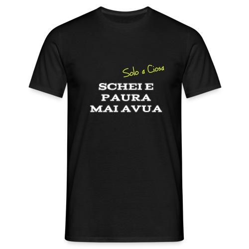 SCHEI E PAURA MAI AVUA - Maglietta da uomo