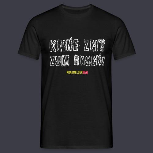 Keine Zeit zum Rasen Kradmelder24 - Männer T-Shirt