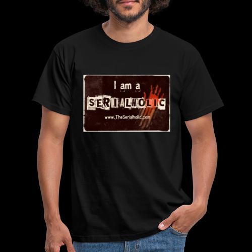 I am a Serialholic - Men's T-Shirt