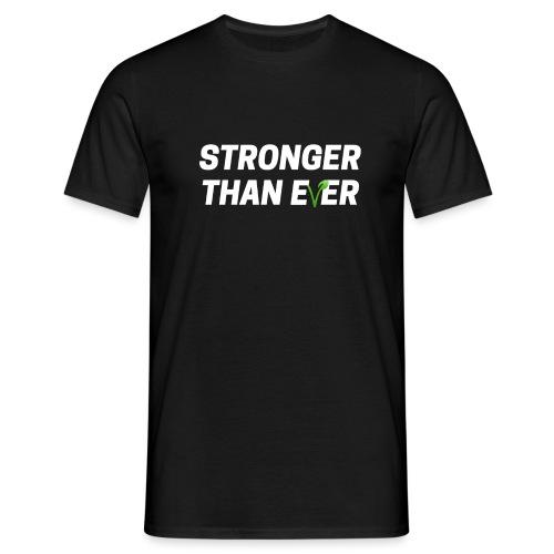 Stronger Than Ever - Männer T-Shirt