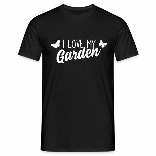 I love my Garden - Männer T-Shirt