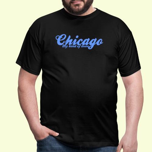 Chicago My Kinda - Men's T-Shirt