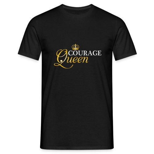 courage queen - Men's T-Shirt