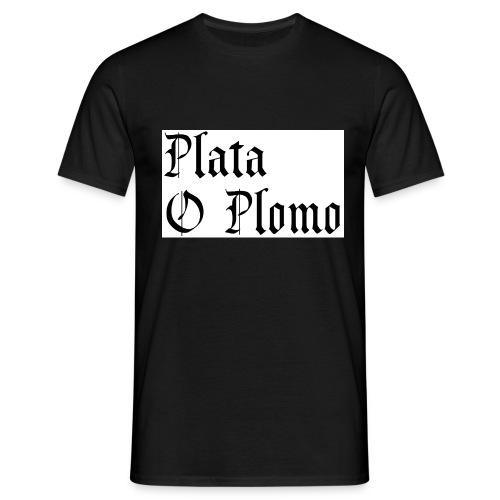 Plata o plomo - T-shirt Homme