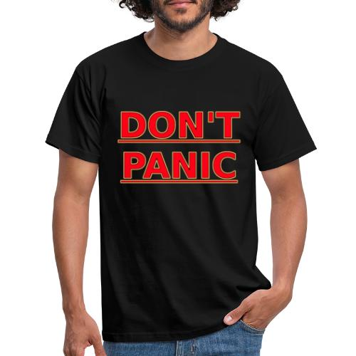 DON T PANIC - Men's T-Shirt