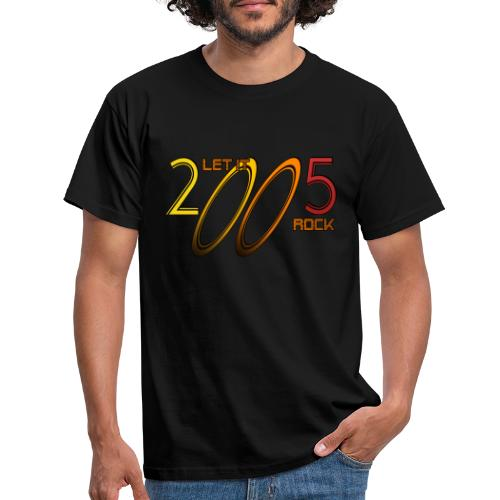 Let it Rock 2005 - Männer T-Shirt