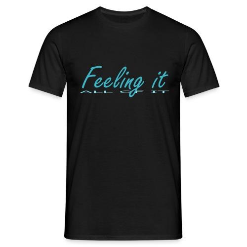 Feeling It (All of It) Women's T-shirt - Men's T-Shirt