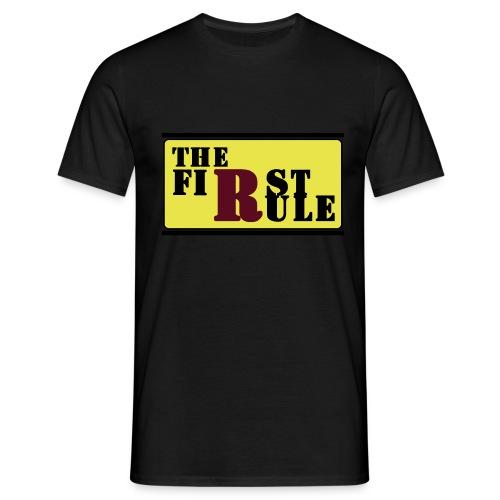 First Rule No Rule - Männer T-Shirt