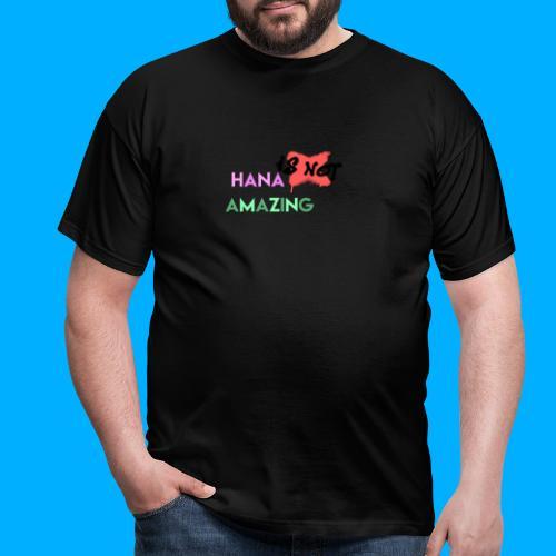 Hana Is Not Amazing T-Shirts - Men's T-Shirt