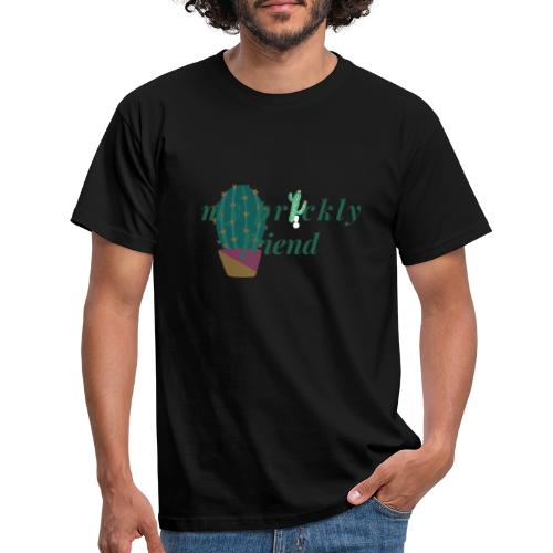 My Prickly Friend - Men's T-Shirt