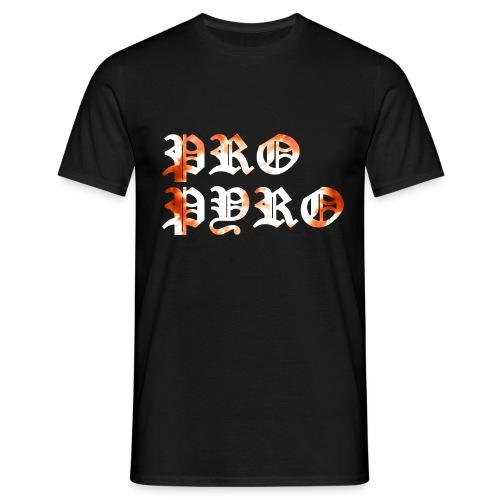 Pro Pyro - Männer T-Shirt