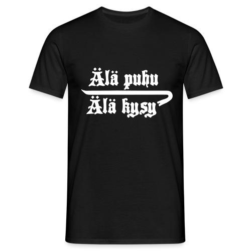 Älä puhu, Älä kysy - Miesten t-paita