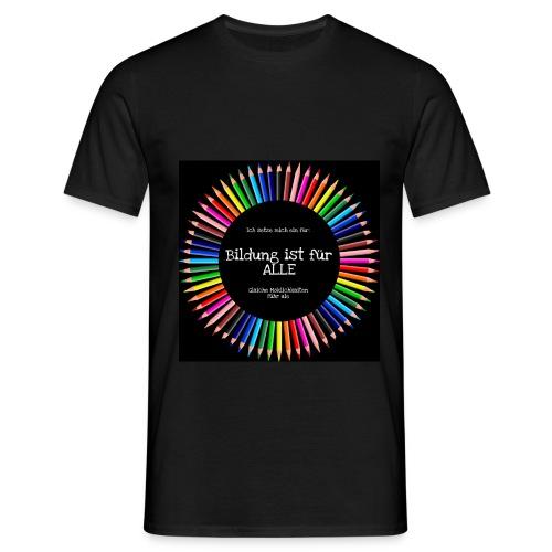 Bildung ist für ALLE - Männer T-Shirt