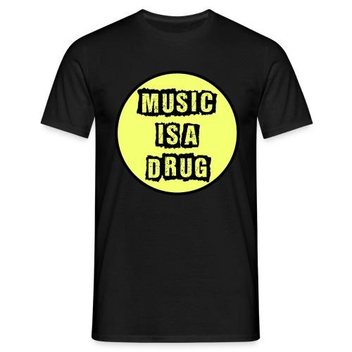 Music is a drug - Männer T-Shirt