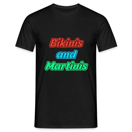 Bikinis & Martinis - Männer T-Shirt