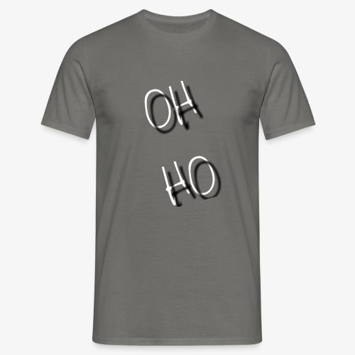 OH HO - Men's T-Shirt