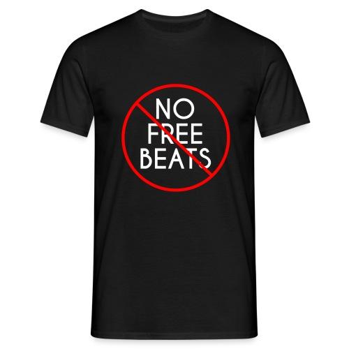 No Free Beats! - Men's T-Shirt